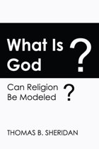 What Is God? Can Religion Be Modeled?