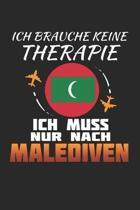 Ich Brauche Keine Therapie Ich Muss Nur Nach Malediven: Malediven Notizbuch- Malediven Tagebuch - 110 Wei�e Blanko Seiten - ca. A 5