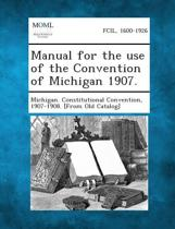 Manual for the Use of the Convention of Michigan 1907.