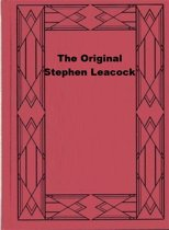 The Original Stephen Leacock
