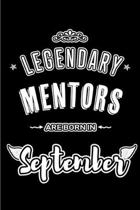 Legendary Mentors are born in September: Blank Lined Mentorship Journal Notebooks Diary as Appreciation, Birthday, Welcome, Farewell, Thank You, Chris