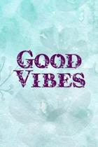 Good Vibes: Good Day Notebook Journal Composition Blank Lined Diary Notepad 120 Pages Paperback Mountain Blue