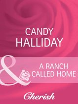 A Ranch Called Home (Mills & Boon Cherish)