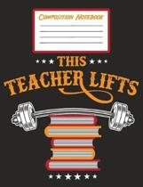 Composition Notebook - This Teacher Lifts
