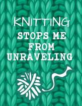 Knitting Stops Me from Unraveling