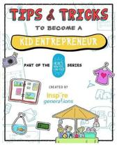 Tips and Tricks to Become a Kid Entrepreneur