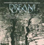Dreamland - Contemporary Choral Riches