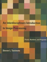 An Interdisciplinary Introduction to Image Processing