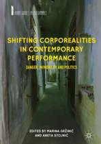 Shifting Corporealities in Contemporary Performance