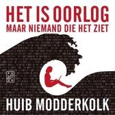 Boek cover Het is oorlog maar niemand die het ziet van Huib Modderkolk (Onbekend)