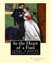 In the Heart of a Fool (1918). by