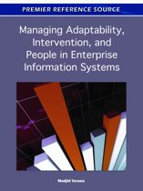 Managing Adaptability, Intervention, and People in Enterprise Information Systems