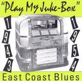 Play My Juke-Box. East Coast Blues