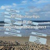 Architectuurtips voor de zorginformatiearchitect