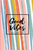 Good Vibes Daily Gratitude