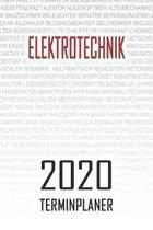 Elektrotechnik - 2020 Terminplaner: Kalender und Organisator f�r Elektrotechnik. Terminkalender, Taschenkalender, Wochenplaner, Jahresplaner, Kalender