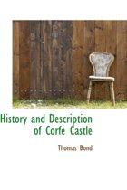 History and Description of Corfe Castle