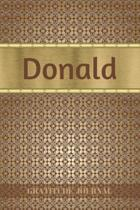 Donald Gratitude Journal: Personalized with Name and Prompted. 5 Minutes a Day Diary for Men