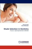 Shade Selection in Dentistry
