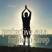 Protective Aura for Deep Sleep: A Guided Yogic Meditation