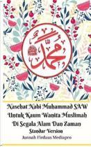 Nasehat Nabi Muhammad SAW Untuk Kaum Wanita Muslimah Di Segala Alam Dan Zaman Standar Version