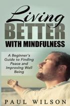 Living Better With Mindfulness