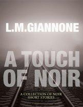 A Touch of Noir: A Collection of Noir Short Stories