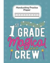 1st Grade Magical Crew - Handwriting Practice Paper: Pre-k And Kindergarten 1st,2nd,3rd GradeEarly Stage Of Handwriting Practice Doted Line Workbook C