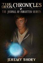 The Orion Chronicles: The Journal of Forgotten Secrets