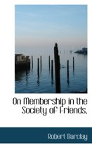On Membership in the Society of Friends,