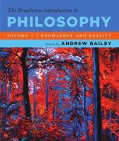 The Broadview Introduction to Philosophy Volume I