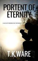 PORTENT OF ETERNITY