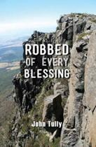 Robbed of Every Blessin'