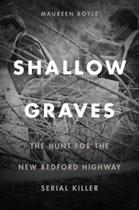 Shallow Graves - The Hunt for the New Bedford Highway Serial Killer