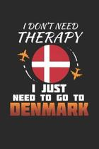 I Don't Need Therapy I Just Need To Go To Denmark: Denmark Notebook - Denmark Vacation Journal - Handlettering - Diary I Logbook - 110 White Blank Pag