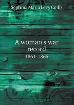 A Woman's War Record 1861-1865