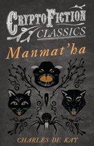 Manmat'ha (Cryptofiction Classics - Weird Tales of Strange Creatures)
