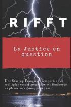 RIFFT, La justice en question