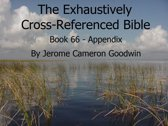 Book 66 - Appendix - Exhaustively Cross-Referenced Bible