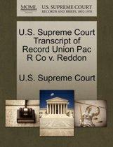 U.S. Supreme Court Transcript of Record Union Pac R Co V. Reddon
