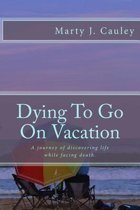 Dying to Go on Vacation