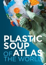 Plastic soup atlas of the world