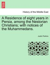 A Residence of Eight Years in Persia, Among the Nestorian Christians; With Notices of the Muhammedans.