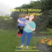 I Love You Mommy-Forever!