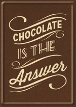 metal card chocolate is the answer -10x14cm-