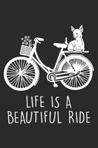 Life is a beautiful Ride: Chihuahua and Bike Notebook 6x9 Inches 120 lined pages for notes Notebook 6x9 Inches - 120 lined pages for notes, draw