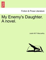 My Enemy's Daughter. a Novel.