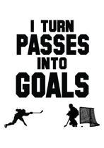 I Turn Passes Into Goals