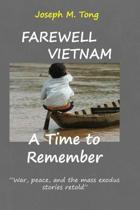 Farewell Vietnam, a Time to Remember