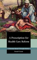 A Prescription for Health Care Reform